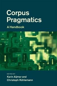 Corpus pragmatics : a handbook