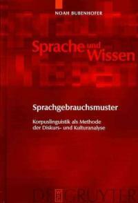 Sprachgebrauchsmuster : Korpuslinguistik als Methode der Diskurs- und Kulturanalyse