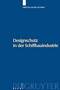 Designschutz in der Schiffbauindustrie (Hardcover)