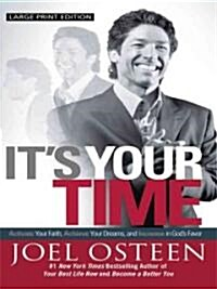 Its Your Time (Hardcover, Large Print)