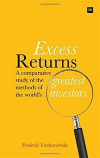 Excess Returns : A comparative study of the methods of the world's greatest investors (Paperback)