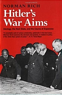 Hitlers War Aims: Ideology, the Nazi State, and the Course of Expansion (Paperback, Revised)