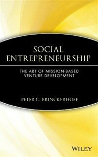 Social entrepreneurship : the art of mission-based venture development