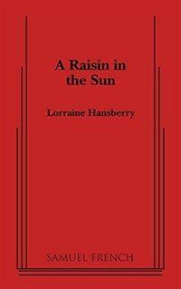A Raisin in the Sun (Paperback, 25, Anniversary Rev)