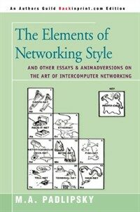 The elements of networking style and other essays and animadversions on the art of intercomputer networking