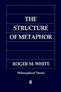 The structure of metaphor : the way the language of metaphor works