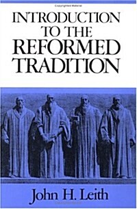 Introduction to the reformed tradition (Paperback, Revised)