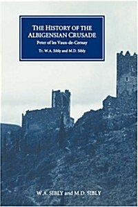 The History of the Albigensian Crusade : Peter of les Vaux-de-Cernays `Historia Albigensis (Paperback, New ed)