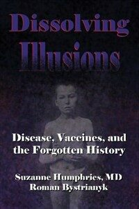 Dissolving illusions : disease, vaccines and the forgotten history