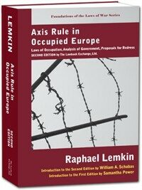 Axis rule in occupied Europe : laws of occupation, analysis of government, proposals for redress 2nd ed