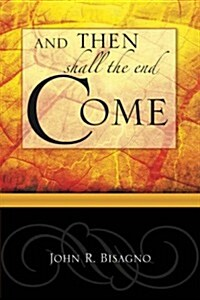 And Then Shall the End Come... (Paperback)