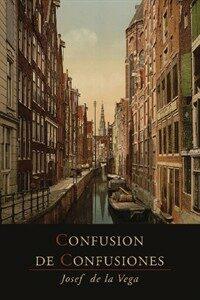 Confusion de Confusiones [1688]: Portions Descriptive of the Amsterdam Stock Exchange (Paperback)