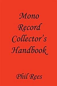 Mono Record Collectors Handbook (Paperback)