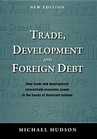 Trade, Development and Foreign Debt (Paperback)