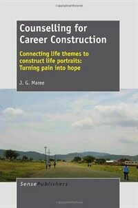 Counselling for career construction : connecting life themes to construct life portraits: turning pain into hope