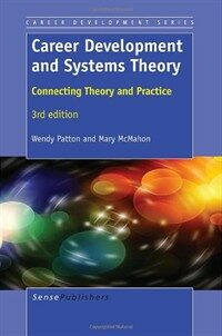 Career development and systems theory : connecting theory and practice / 3rd ed