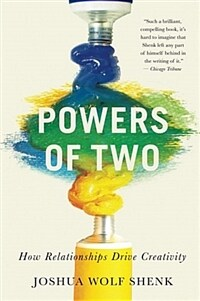 Powers of two : how relationships drive creativity