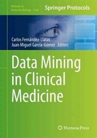 Data mining in clinical medicine