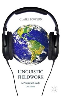 Linguistic fieldwork : a practical guide 2nd ed