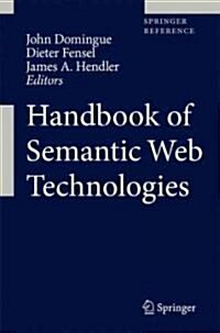 Handbook of Semantic Web Technologies (Hardcover)