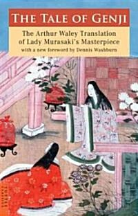 The Tale of Genji: The Arthur Waley Translation of Lady Murasakis Masterpiece with a New Foreword by Dennis Washburn (Paperback)