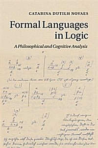 Formal Languages in Logic : A Philosophical and Cognitive Analysis (Paperback)