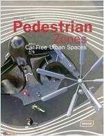 Pedestrian Zones: Car Free Urban Spaces (Hardcover)
