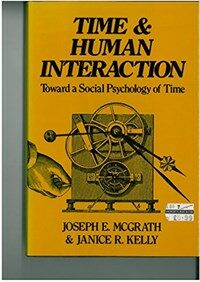 Time and human interaction : toward a social psychology of time