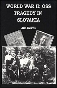 World War II: OSS Tragedy in Slovakia (Paperback)