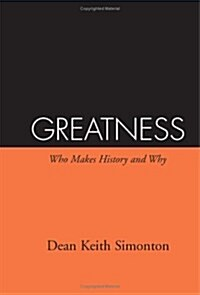 Greatness: Who Makes History and Why (Hardcover)