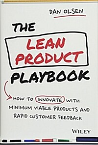 The Lean Product Playbook: How to Innovate with Minimum Viable Products and Rapid Customer Feedback (Hardcover)