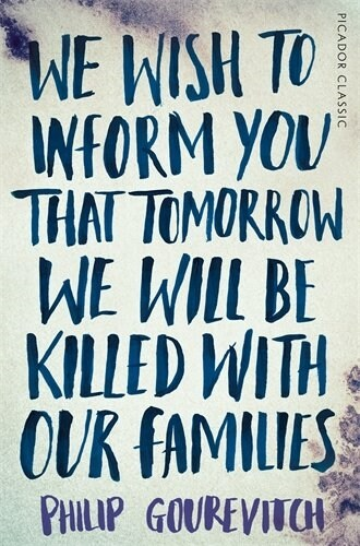 We Wish to Inform You That Tomorrow We Will Be Killed With Our Families (Paperback, Main Market Ed.)