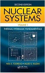 Nuclear Systems, Volume 1: Thermal Hydraulic Fundamentals [With CDROM] (Hardcover, 2)