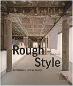 Rough Style: Architecture, Interior, Design (Hardcover)