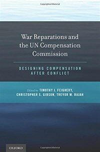 War reparations and the UN Compensation Commission : designing compensation after conflict