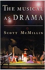 The Musical As Drama (Paperback, Reprint)
