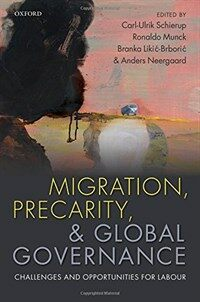 Migration, precarity, and global governance : challenges and opportunities for labour 1st ed