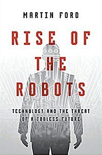 Rise of the Robots: Technology and the Threat of a Jobless Future (Hardcover)