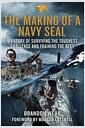 [중고] The Making of a Navy Seal: My Story of Surviving the Toughest Challenge and Training the Best (Hardcover)