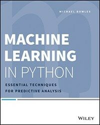 Machine learning in Python : essential techniques for predictive analysis