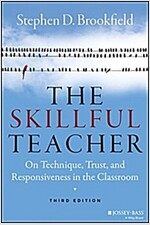 The Skillful Teacher: On Technique, Trust, and Responsiveness in the Classroom (Hardcover, 3, Revised)