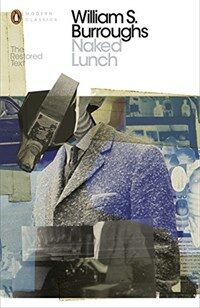 Naked Lunch : The Restored Text (Paperback)