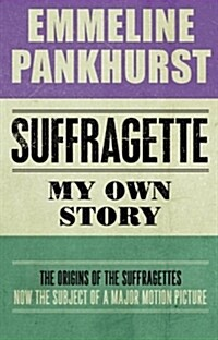 Suffragette : My Own Story (Paperback)