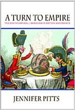 A Turn to Empire: The Rise of Imperial Liberalism in Britain and France (Paperback)