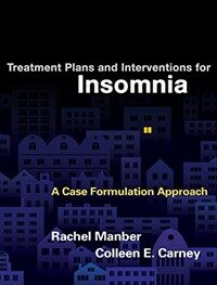 Treatment plans and interventions for insomnia : a case formulation approach