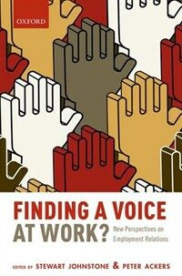 Finding a voice at work? : new perspectives on employment relations First edition