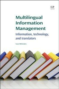 Multilingual information management : information, technology and translators