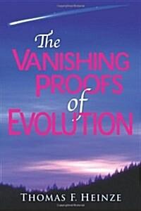 The Vanishing Proofs of Evolution (Paperback)