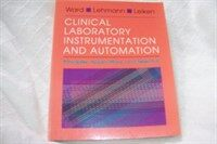 Clinical laboratory instrumentation and automation : principles, applications, and selection