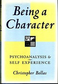 Being a character : psychoanalysis and self experience
